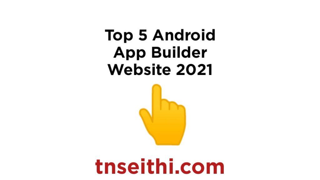 Top 5 Android App Builder Website 2021