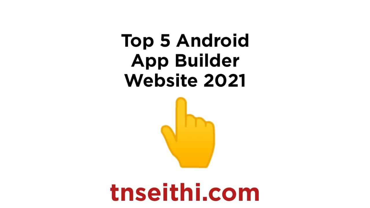 Top 5 Android App Builder Website 2021