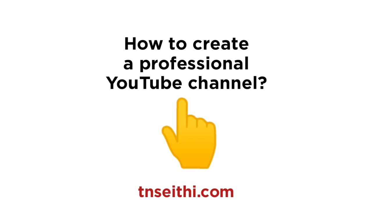 How to create a professional YouTube channel?