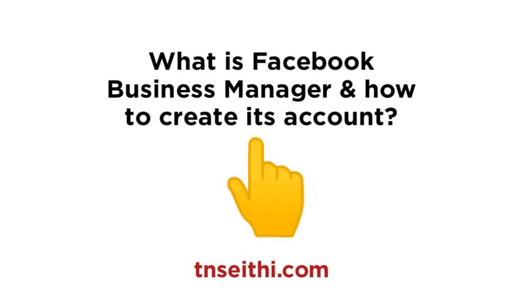 What is Facebook Business Manager & how to create its account?