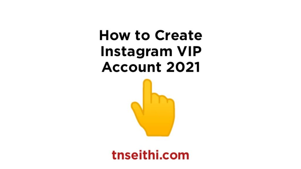 How to Create Instagram VIP Account 2021